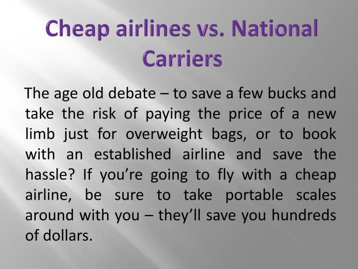 Cheap airlines vs. National Carriers