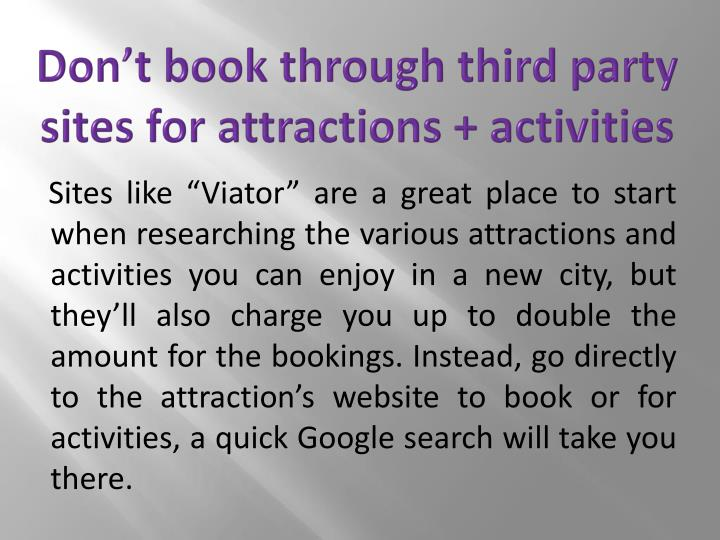 Don't book through third party sites for attractions + activities