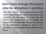 don t book through third party sites for attractions activities