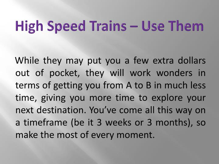 High Speed Trains – Use Them