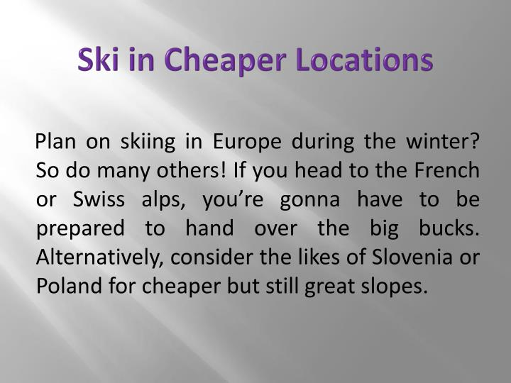 Ski in Cheaper Locations