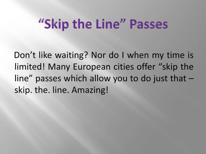 """""""Skip the Line"""" Passes"""