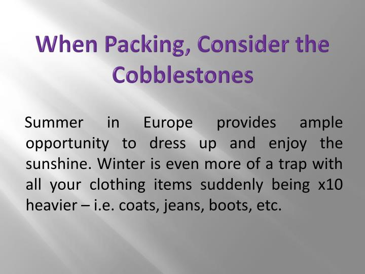 When Packing, Consider the Cobblestones