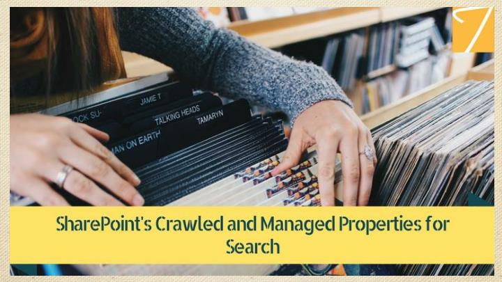 Sharepoint crawled and managed properties for search