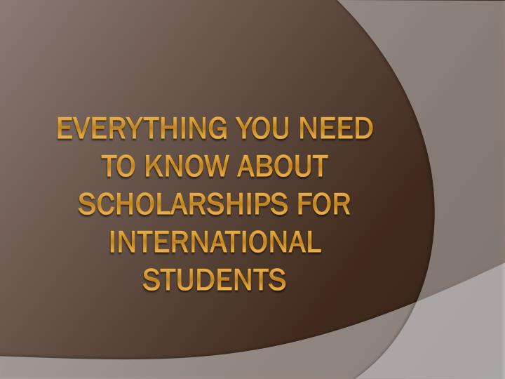 Everything You Need to Know About Scholarships for International