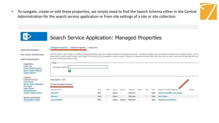 To navigate, create or edit these properties, we simply need to find the Search Schema either in the Central Administration for the search service application or from site settings of a site or site collection.