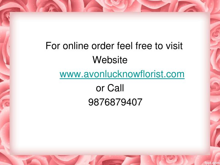 For online order feel free to visit