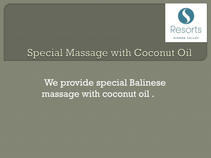 Special Massage with Coconut Oil
