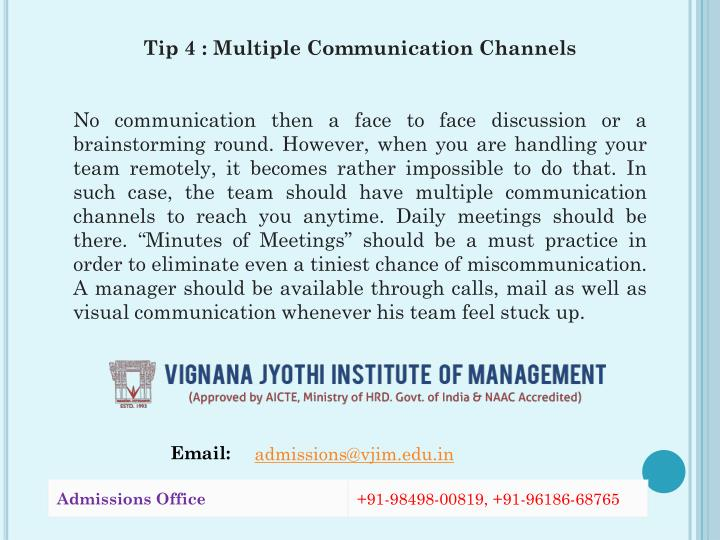 Tip 4 : Multiple Communication Channels