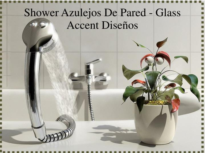 shower azulejos de pared glass accent dise os