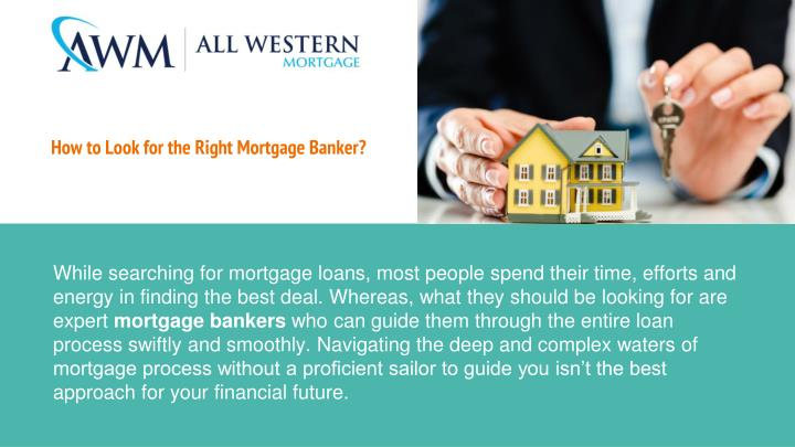How to look for the right mortgage banker