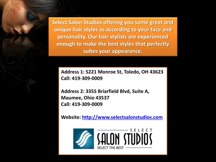 Select Salon Studios offering you some great and unique hair styles as according to your face and personality. Our hair stylists are experienced enough to make the best styles that perfectly suites your appearance.