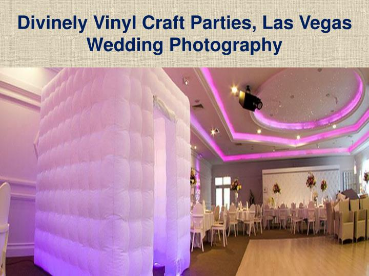 Divinely Vinyl Craft Parties, Las Vegas Wedding Photography