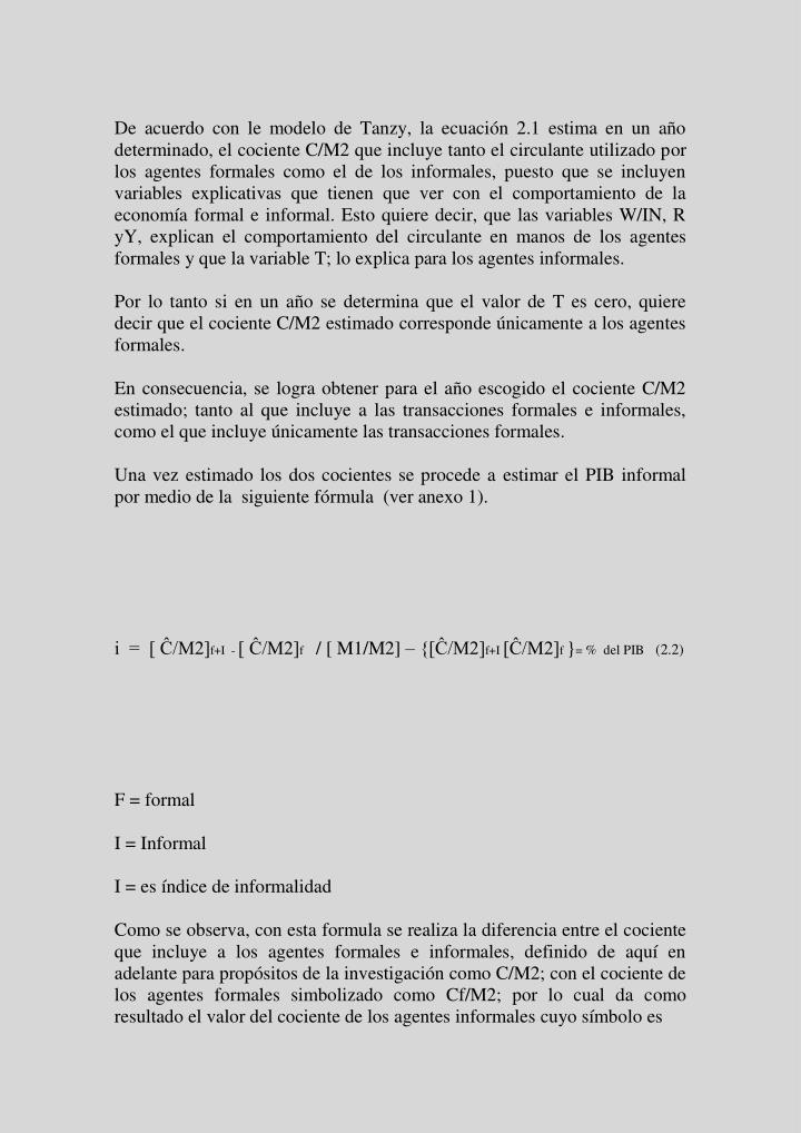 De acuerdo con le modelo de Tanzy, la ecuación 2.1 estima en un año