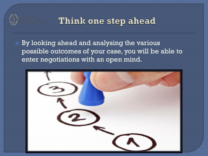 Think one step ahead