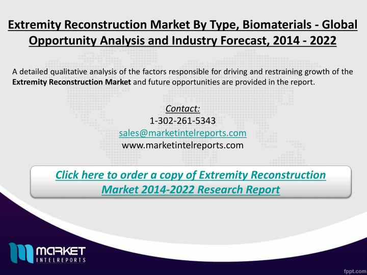 Extremity Reconstruction Market By Type, Biomaterials - Global Opportunity Analysis and Industry Forecast, 2014 - 2022