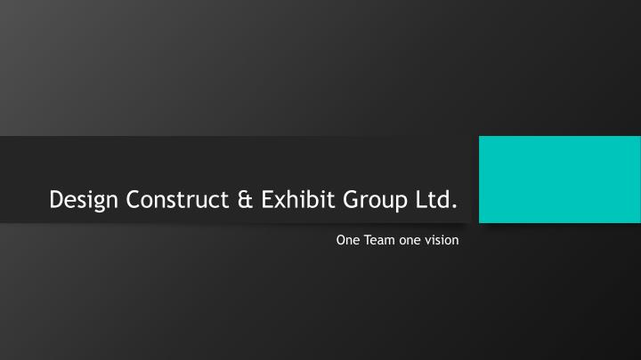 Design construct exhibit group ltd