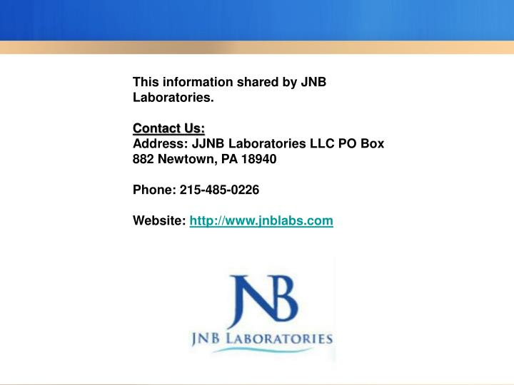This information shared by JNB Laboratories.