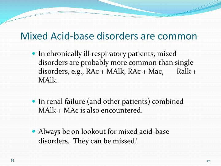 Mixed Acid-base disorders are common