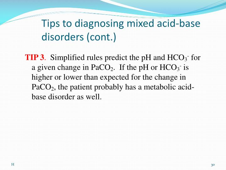 Tips to diagnosing mixed acid-base disorders (cont.)