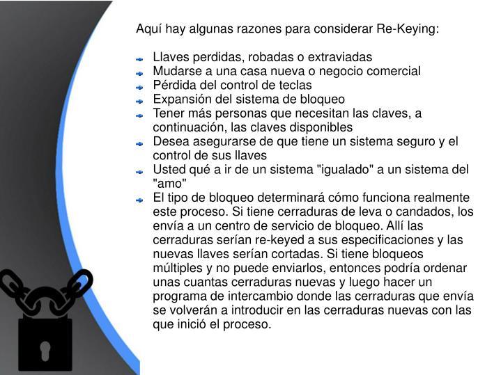 Aquí hay algunas razones para considerar Re-Keying: