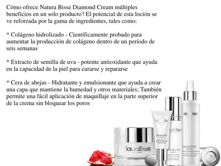 Cómo ofrece Natura Bisse Diamond Cream múltiples beneficios en un solo producto? El potencial de esta loción se ve reforzada por la gama de ingredientes, tales como: