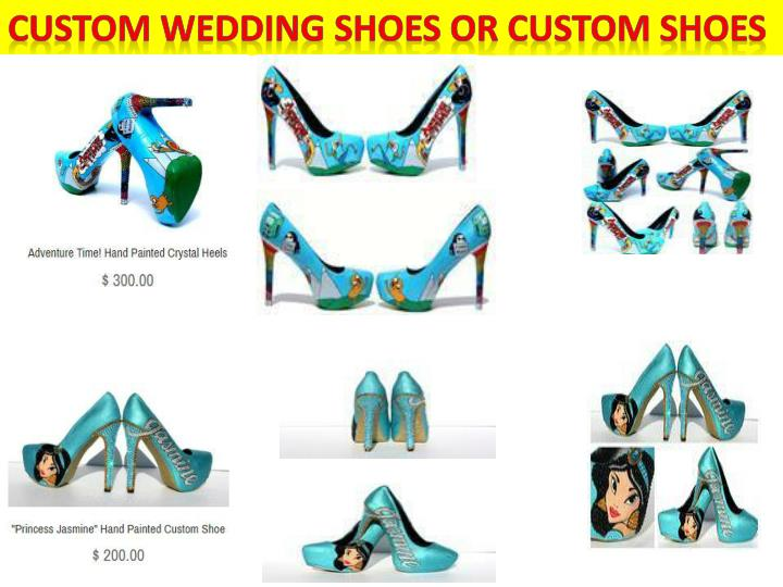 Custom wedding shoes or custom shoes