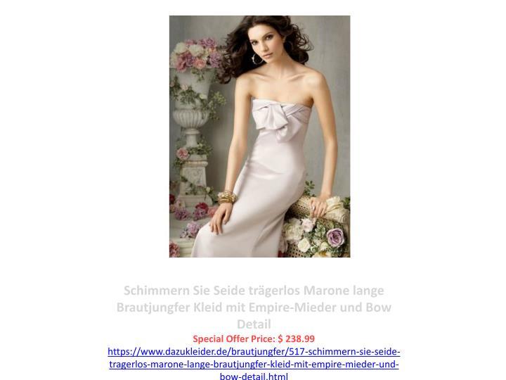Schimmern Sie Seide trägerlos Marone lange Brautjungfer Kleid mit Empire-Mieder und Bow Detail