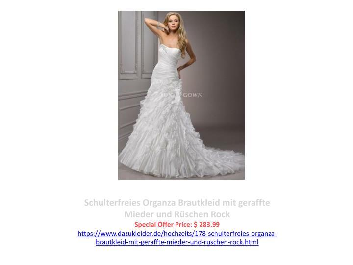 Schulterfreies Organza Brautkleid mit geraffte Mieder und Rüschen Rock