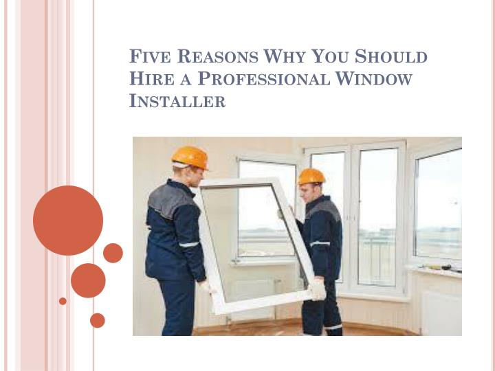 five reasons why you should hire a professional window installer