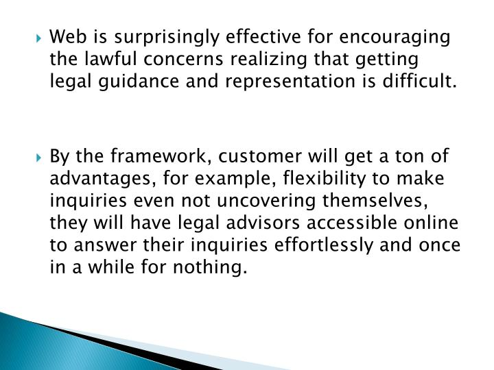 Web is surprisingly effective for encouraging the lawful concerns realizing that getting legal guidance and representation is difficult