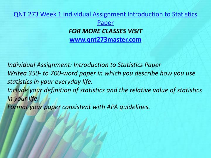 QNT 273 Week 1 Individual Assignment Introduction to Statistics Paper