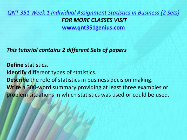 QNT 351 Week 1 Individual Assignment Statistics in Business (2 Sets)