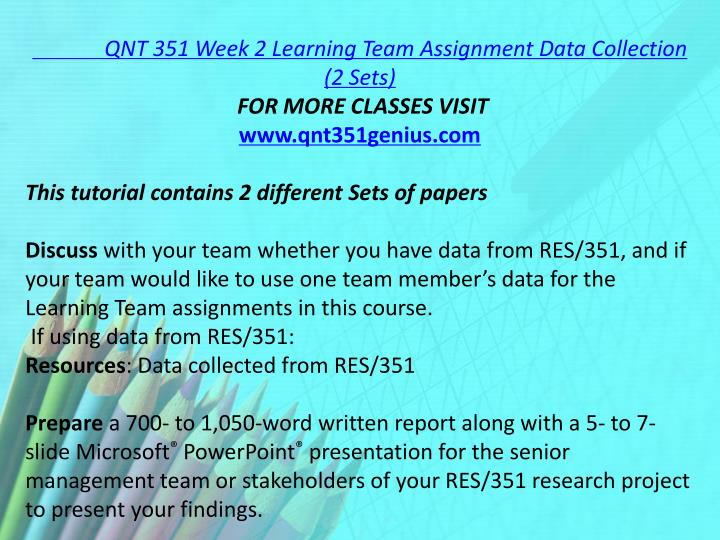 QNT 351 Week 2 Learning Team Assignment Data Collection (2 Sets)