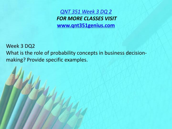 QNT 351 Week 3 DQ 2