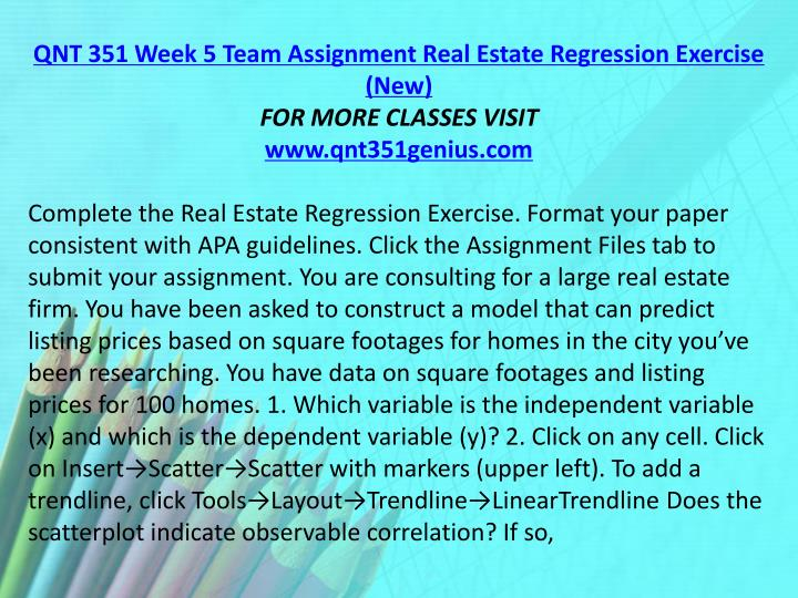 QNT 351 Week 5 Team Assignment Real Estate Regression Exercise (New)