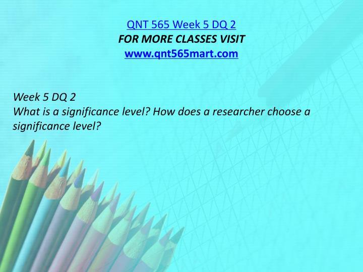 QNT 565 Week 5 DQ 2