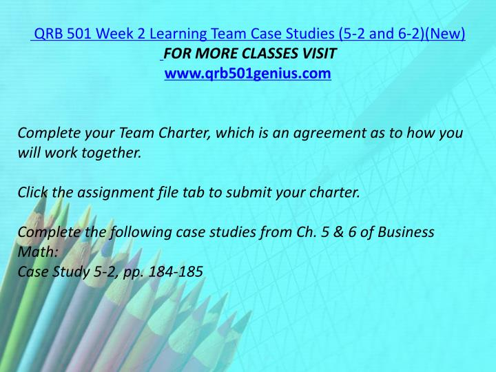 QRB 501 Week 2 Learning Team Case Studies (5-2 and 6-2)(New)