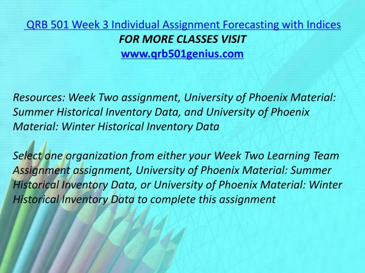 QRB 501 Week 3 Individual Assignment Forecasting with Indices