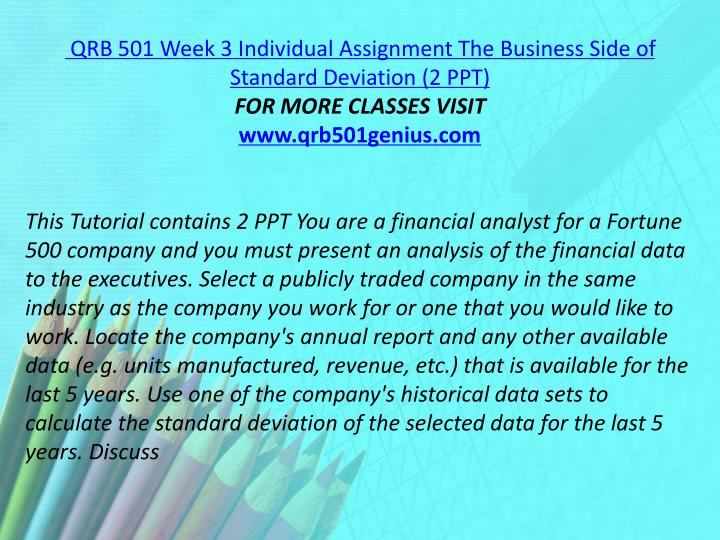 QRB 501 Week 3 Individual Assignment The Business Side of Standard Deviation (2 PPT)
