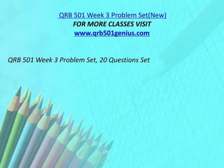 QRB 501 Week 3 Problem Set(New)