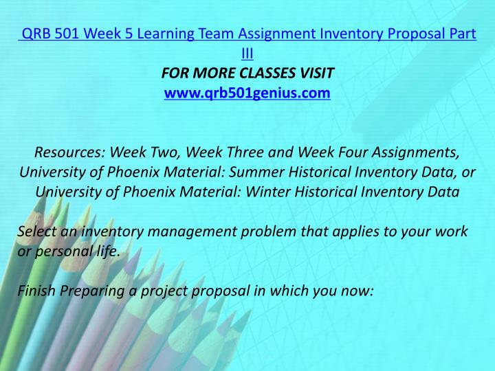 QRB 501 Week 5 Learning Team Assignment Inventory Proposal Part III