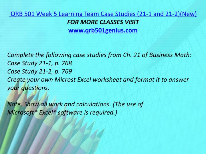 QRB 501 Week 5 Learning Team Case Studies (21-1 and 21-2)(New)