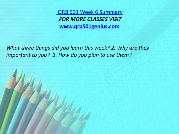 QRB 501 Week 6 Summary