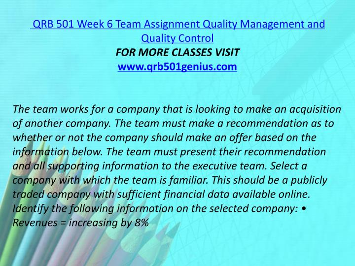 QRB 501 Week 6 Team Assignment Quality Management and Quality Control