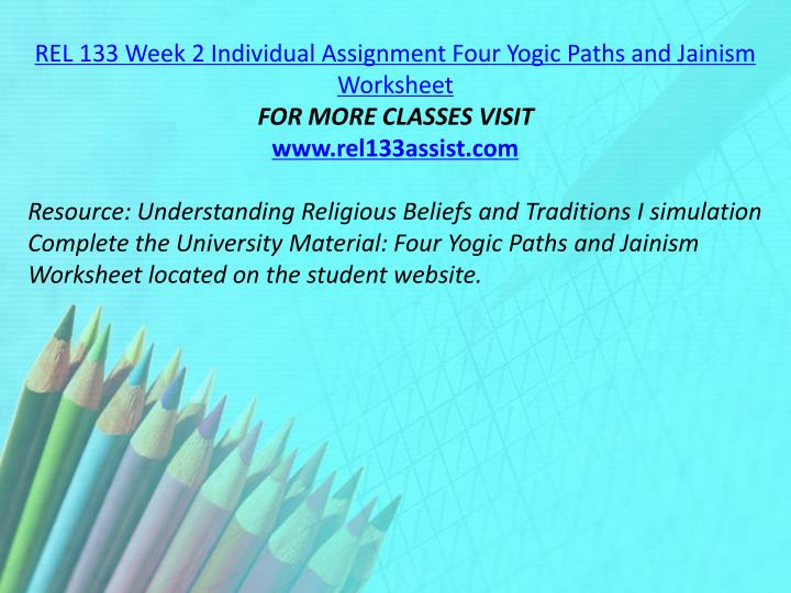 REL 133 Week 2 Individual Assignment Four Yogic Paths and Jainism Worksheet