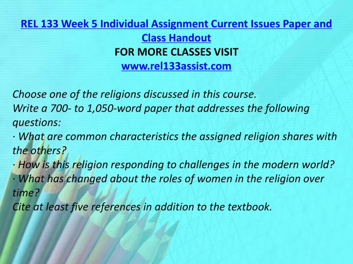 REL 133 Week 5 Individual Assignment Current Issues Paper and Class Handout