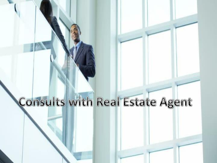 Consults with Real Estate Agent