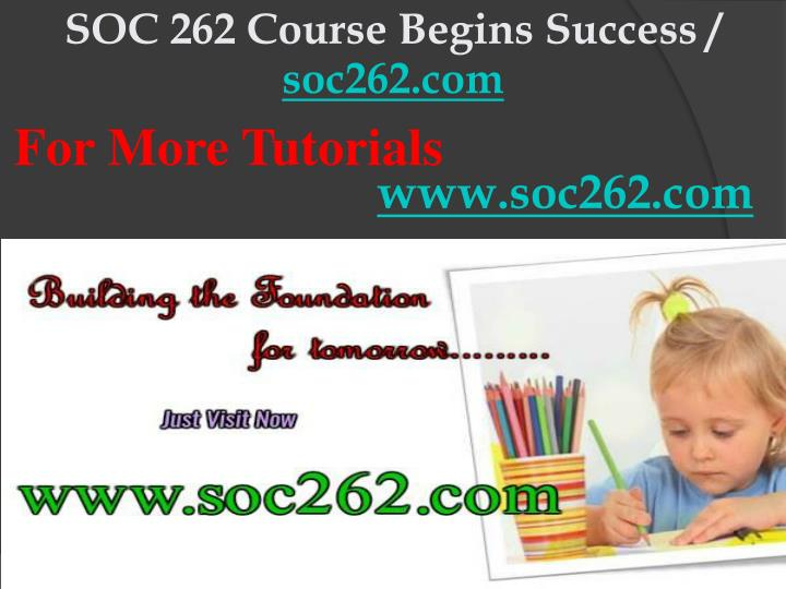 SOC 262 Course Begins Success /