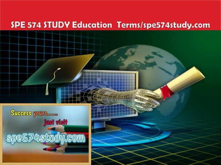 Spe 574 study education terms spe574study com